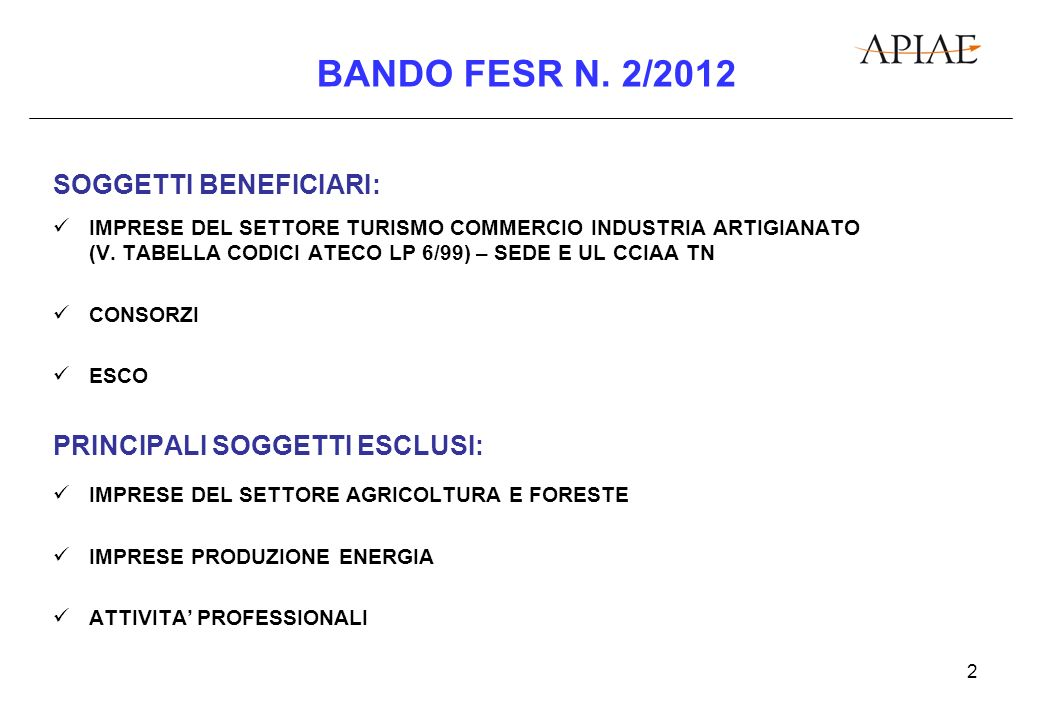3 BANDO FESR N.2/2012 SPESE AMMISSIBILI: A. Reti energetiche; B.
