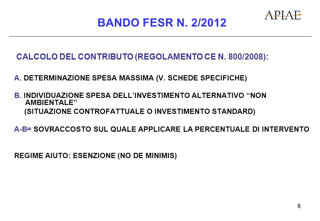6 BANDO FESR N. 2/2012 CALCOLO DEL CONTRIBUTO (REGOLAMENTO CE N.