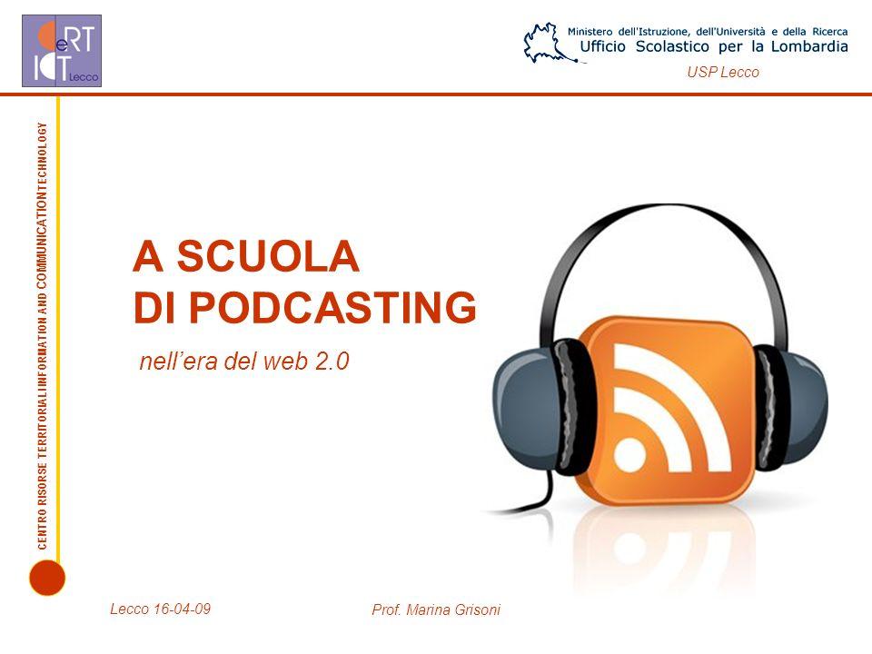 CENTRO RISORSE TERRITORIALI INFORMATION AND COMMUNICATION TECHNOLOGY USP Lecco Lecco 16-04-09 Prof.