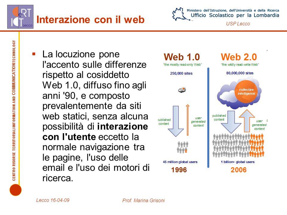 CENTRO RISORSE TERRITORIALI INFORMATION AND COMMUNICATION TECHNOLOGY USP Lecco Interazione con il web La locuzione pone l'accento sulle differenze ris