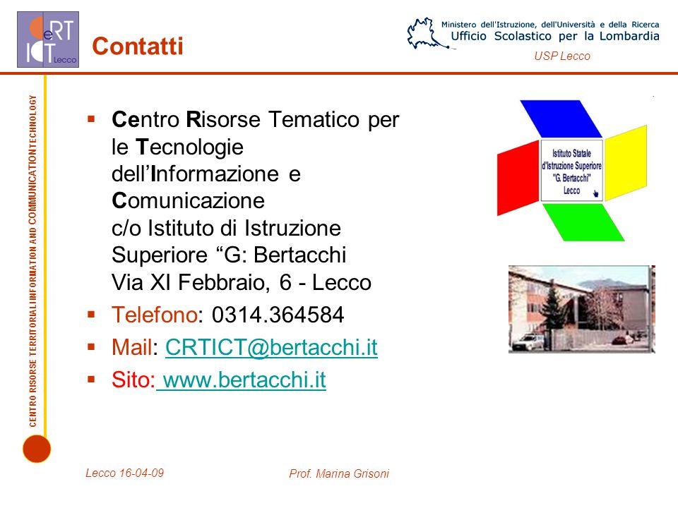 CENTRO RISORSE TERRITORIALI INFORMATION AND COMMUNICATION TECHNOLOGY USP Lecco Contatti Centro Risorse Tematico per le Tecnologie dellInformazione e C