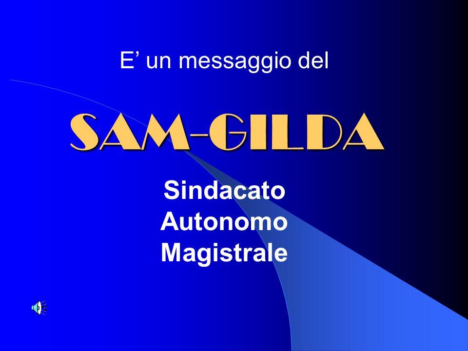 SAM-GILDA Sindacato Autonomo Magistrale E un messaggio del