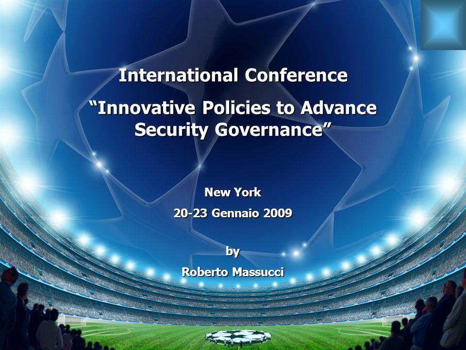 Ministero dellInterno - Dipartimento della PS Ufficio Ordine Pubblico C.N.I.M.S. International Conference Innovative Policies to Advance Security Gove