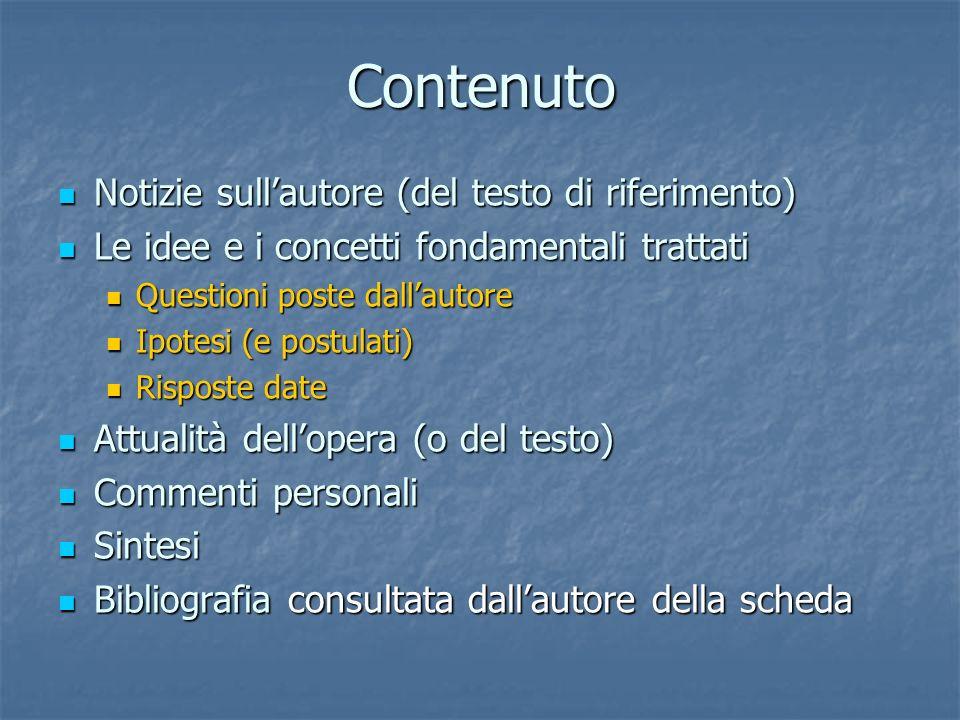 Contenuto Notizie sullautore (del testo di riferimento) Notizie sullautore (del testo di riferimento) Le idee e i concetti fondamentali trattati Le id