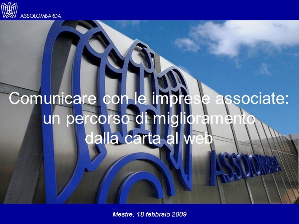 Comunicare con le imprese associate: un percorso di miglioramento dalla carta al web Mestre, 18 febbraio 2009