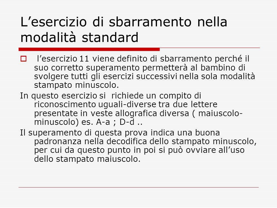Lesercizio di sbarramento nella modalità standard lesercizio 11 viene definito di sbarramento perché il suo corretto superamento permetterà al bambino