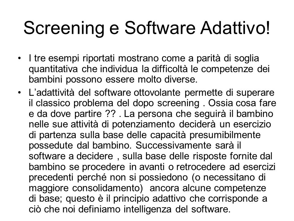 Screening e Software Adattivo! I tre esempi riportati mostrano come a parità di soglia quantitativa che individua la difficoltà le competenze dei bamb