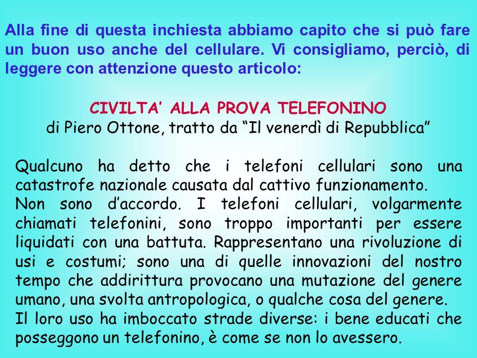 CIVILTA ALLA PROVA TELEFONINO di Piero Ottone, tratto da Il venerdì di Repubblica Qualcuno ha detto che i telefoni cellulari sono una catastrofe nazio