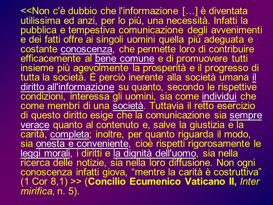 > (Concilio Ecumenico Vaticano II, Inter mirifica, n. 5).