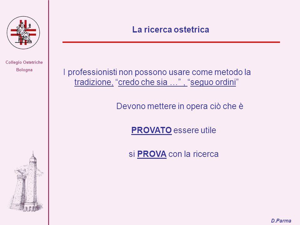 Collegio Ostetriche Bologna I professionisti non possono usare come metodo la tradizione, credo che sia …, seguo ordini Devono mettere in opera ciò ch