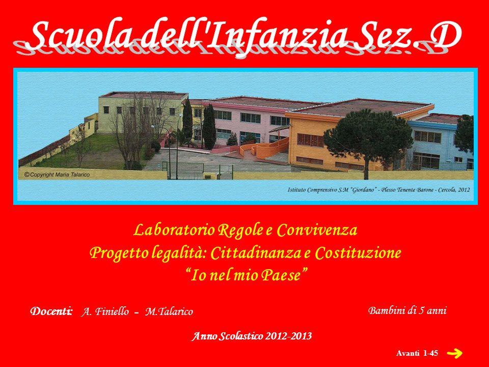 Avanti 12-45 Dietro Laboratorio Regole e Convivenze Progetto legalità: Cittadinanza e Costituzione Io nel mio Paese Scuola dell Infanzia Sez.