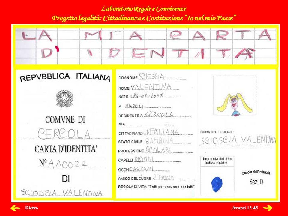Avanti 13-45 Dietro Laboratorio Regole e Convivenze Progetto legalità: Cittadinanza e Costituzione Io nel mio Paese