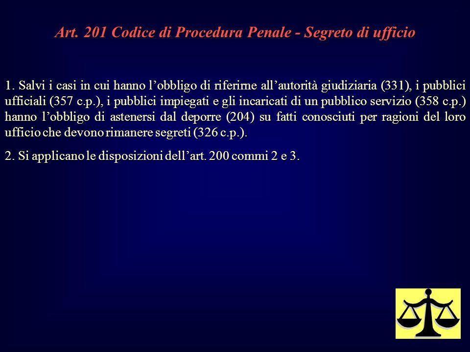 Art.201 Codice di Procedura Penale - Segreto di ufficio 1.