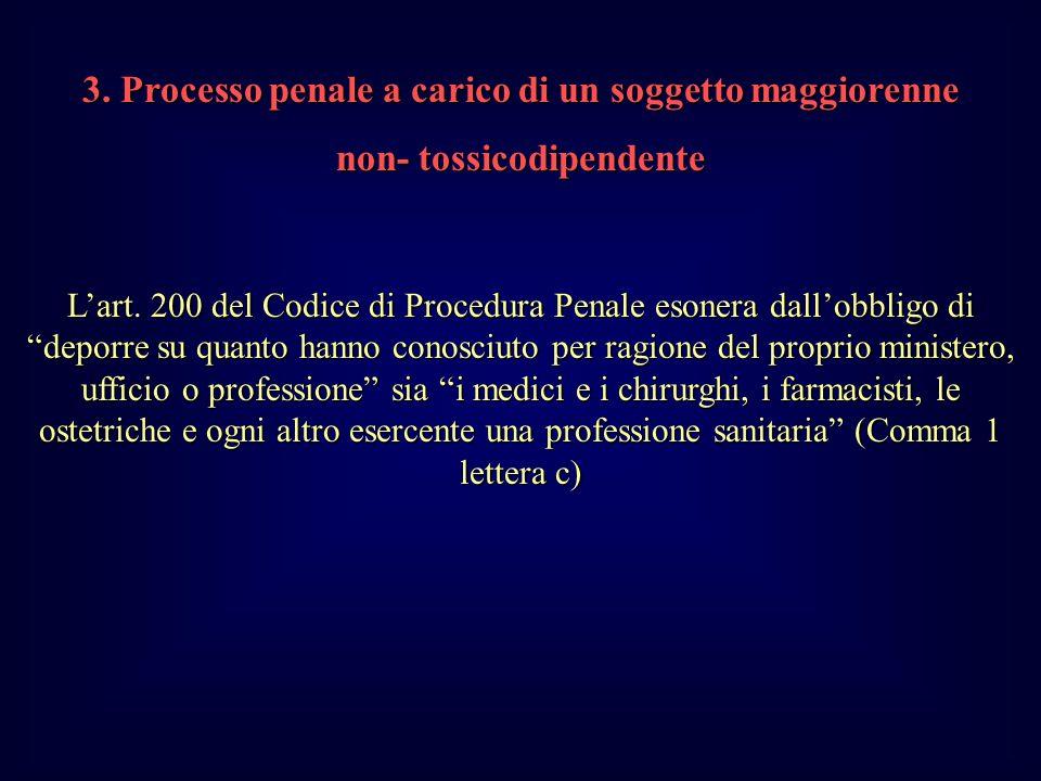 3.Processo penale a carico di un soggetto maggiorenne non- tossicodipendente Lart.