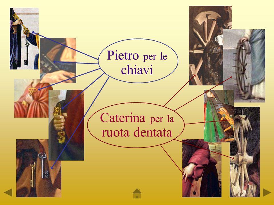 Altri possibili attributi Anello Palma Croce rovesciata Rete da pescatore Caravaggio Martirio di S.Pietro Paolo Veronese Santa Caterina dAlessandria in prigione