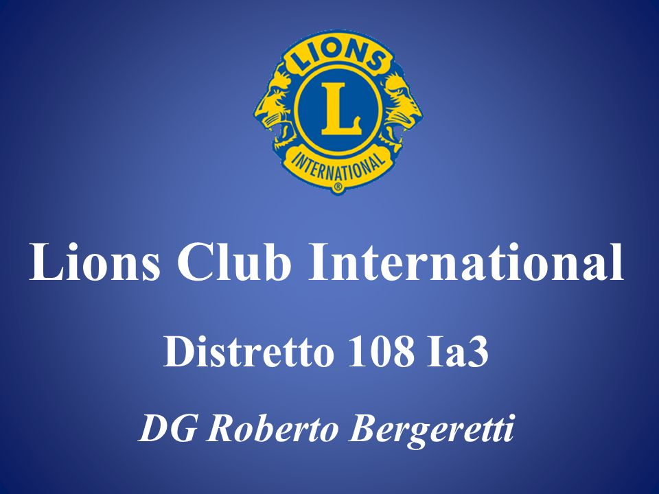 Lions Club International Distretto 108 Ia3 DG Roberto Bergeretti