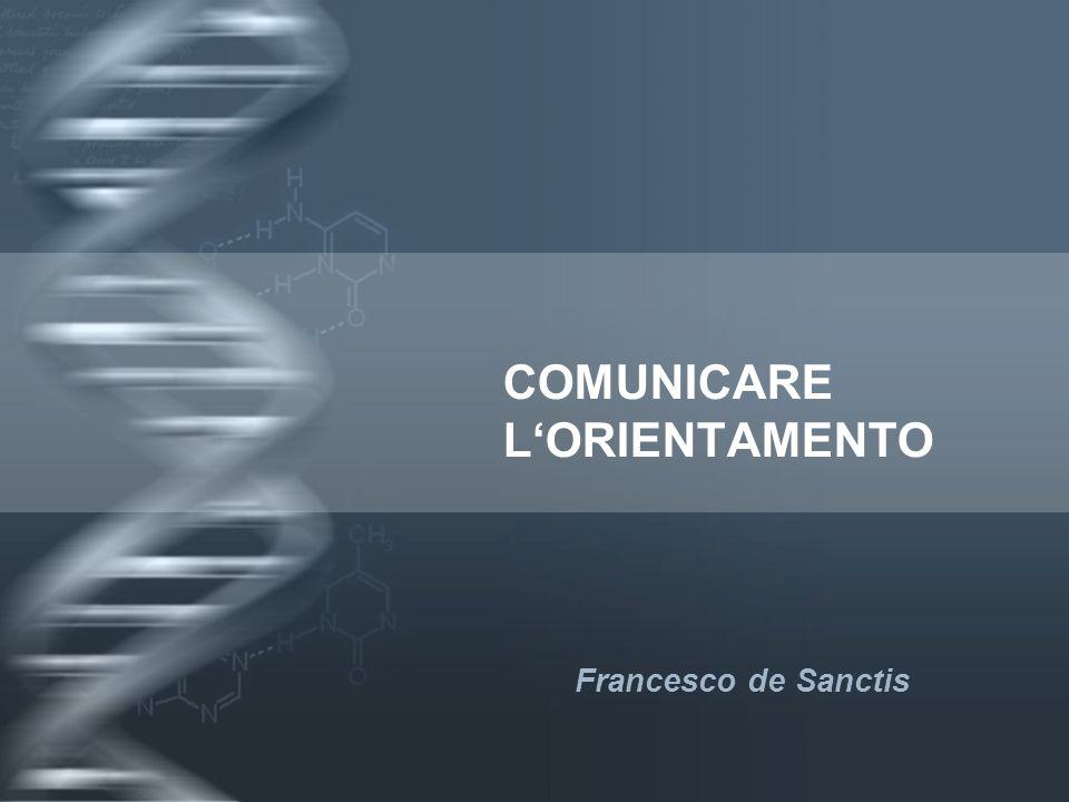 COMUNICARE LORIENTAMENTO Francesco de Sanctis