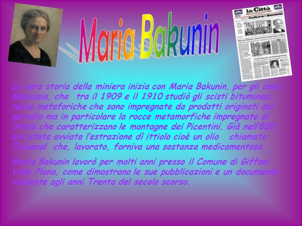 La vera storia della miniera inizia con Maria Bakunin, per gli amici Marussia, che tra il 1909 e il 1910 studiò gli scisti bituminosi, rocce metaforic