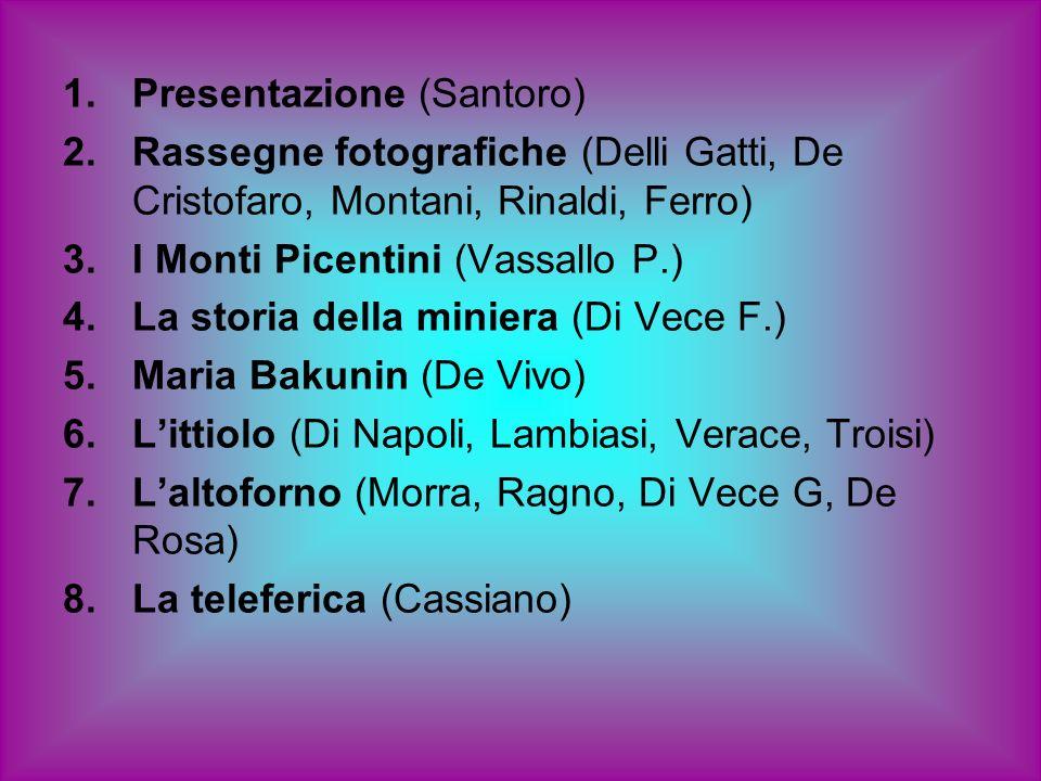 1.Presentazione (Santoro) 2.Rassegne fotografiche (Delli Gatti, De Cristofaro, Montani, Rinaldi, Ferro) 3.I Monti Picentini (Vassallo P.) 4.La storia