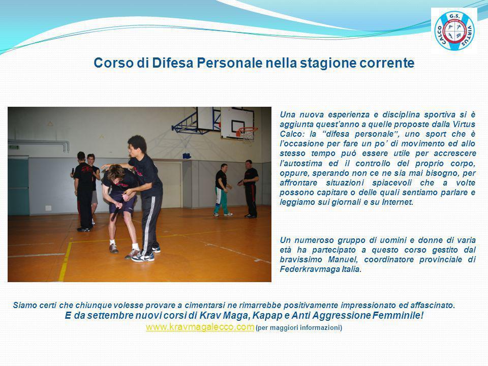 Corso di Difesa Personale nella stagione corrente Una nuova esperienza e disciplina sportiva si è aggiunta questanno a quelle proposte dalla Virtus Ca