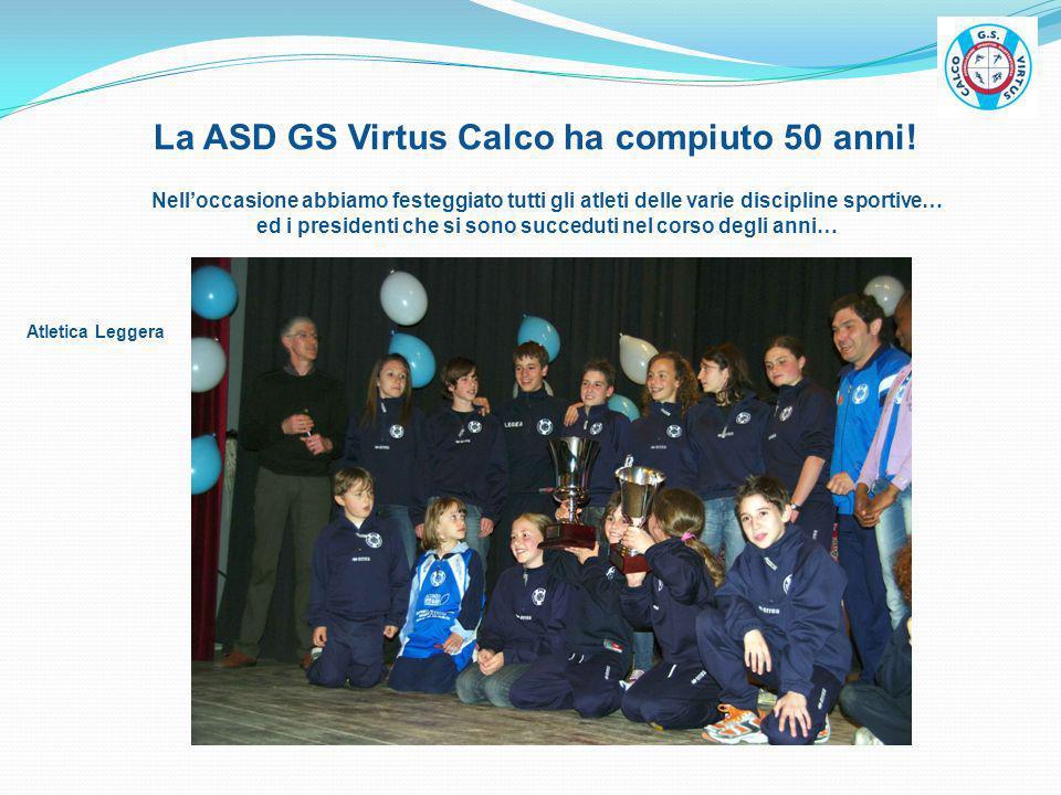 La ASD GS Virtus Calco ha compiuto 50 anni! Nelloccasione abbiamo festeggiato tutti gli atleti delle varie discipline sportive… ed i presidenti che si