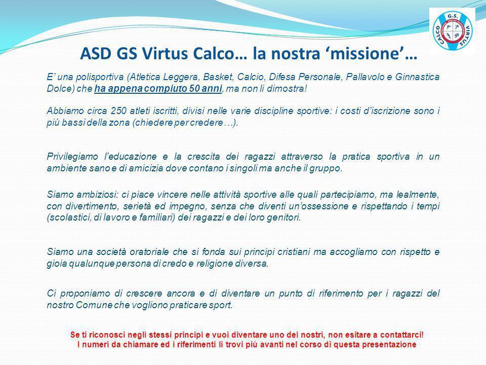 ASD GS Virtus Calco… la nostra missione… Se ti riconosci negli stessi principi e vuoi diventare uno dei nostri, non esitare a contattarci! I numeri da