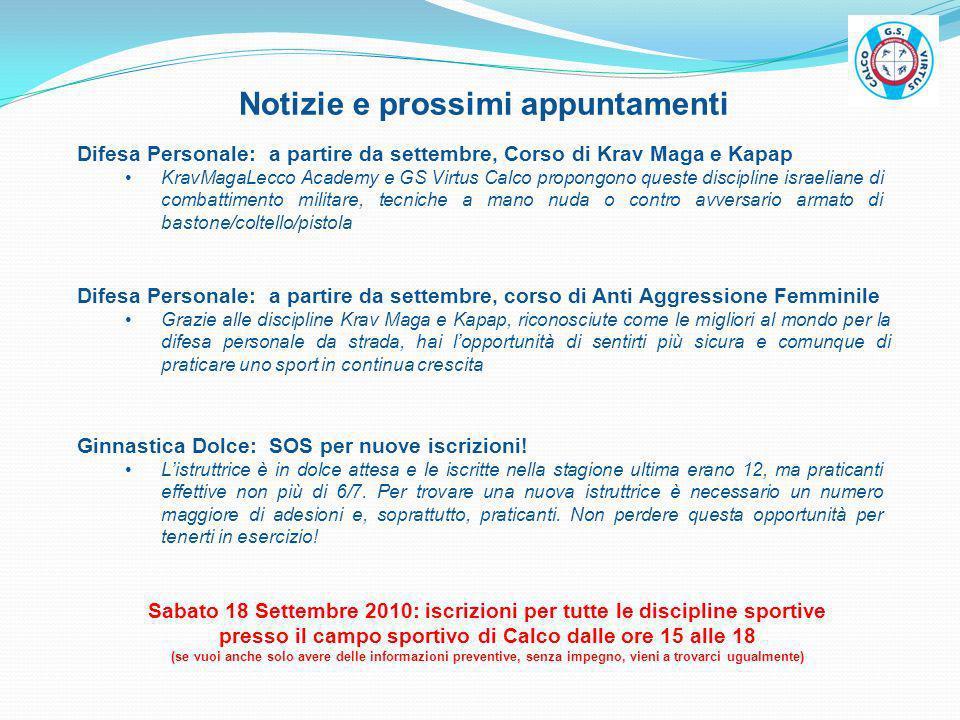 Notizie e prossimi appuntamenti Sabato 18 Settembre 2010: iscrizioni per tutte le discipline sportive presso il campo sportivo di Calco dalle ore 15 a