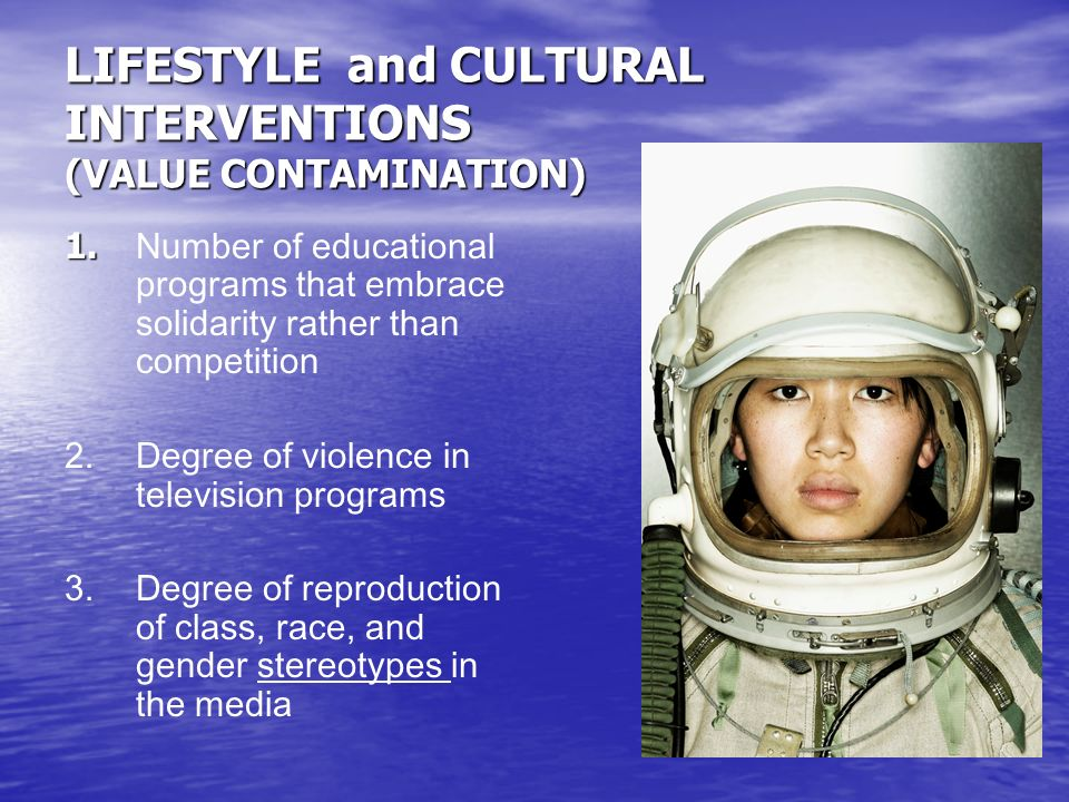 LIFESTYLE and CULTURAL INTERVENTIONS (VALUE CONTAMINATION) 1.