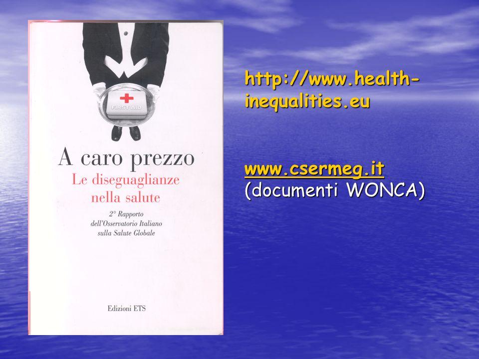 http://www.health- inequalities.eu www.csermeg.it (documenti WONCA) www.csermeg.it