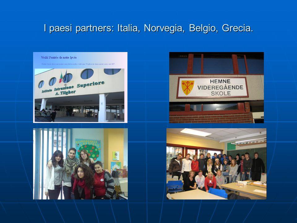 I paesi partners: Italia, Norvegia, Belgio, Grecia.