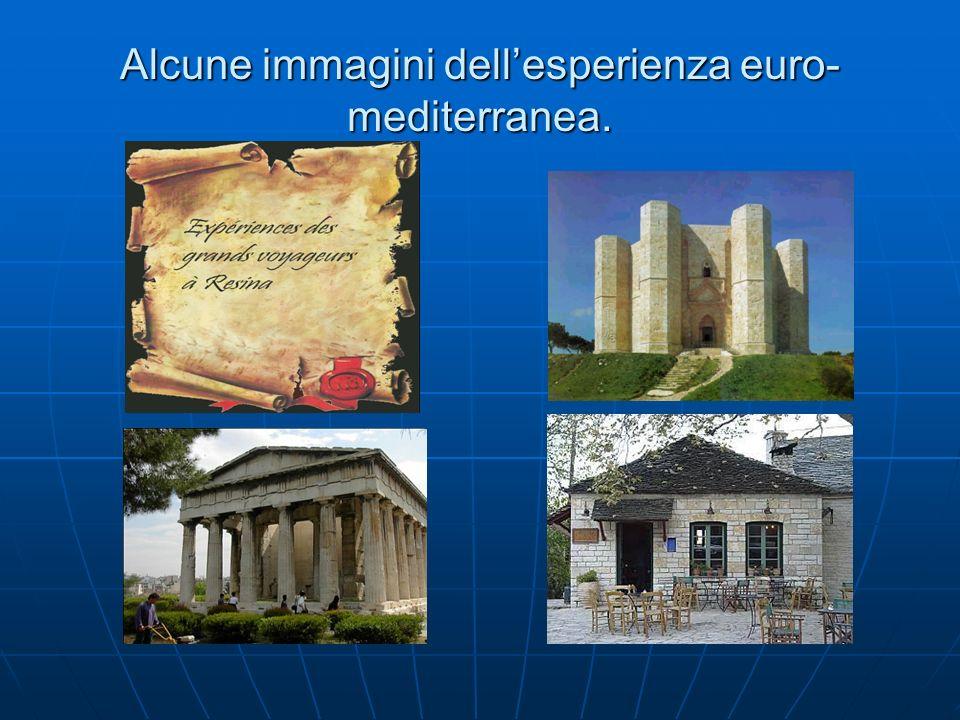 Alcune immagini dellesperienza euro- mediterranea.