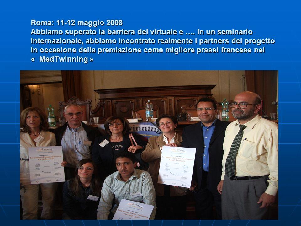 Roma: 11-12 maggio 2008 Abbiamo superato la barriera del virtuale e …. in un seminario internazionale, abbiamo incontrato realmente i partners del pro