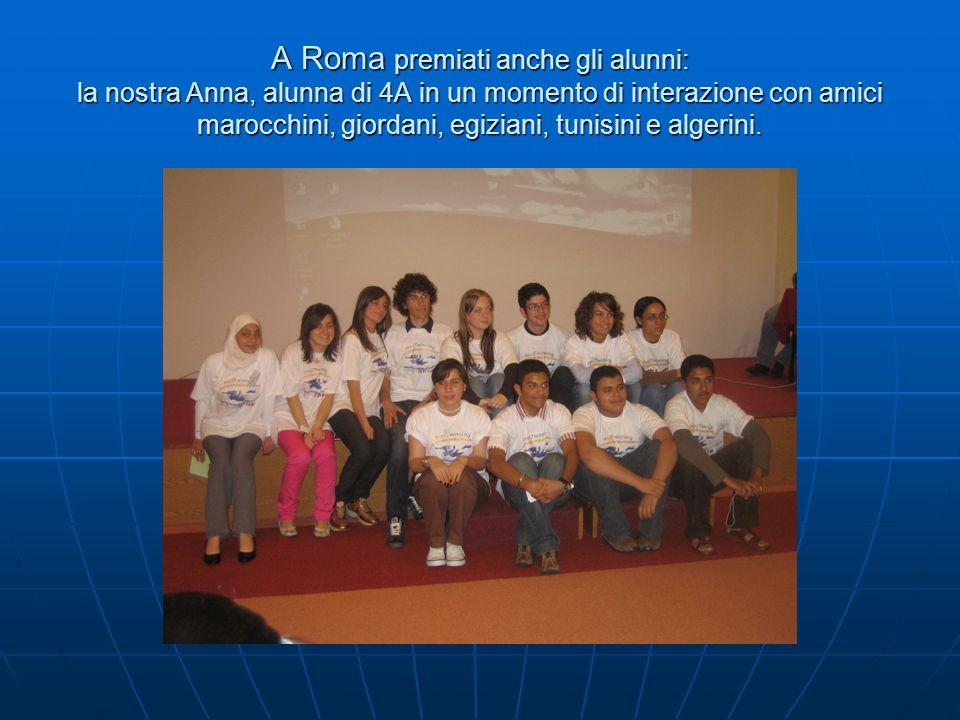 A Roma premiati anche gli alunni: la nostra Anna, alunna di 4A in un momento di interazione con amici marocchini, giordani, egiziani, tunisini e alger