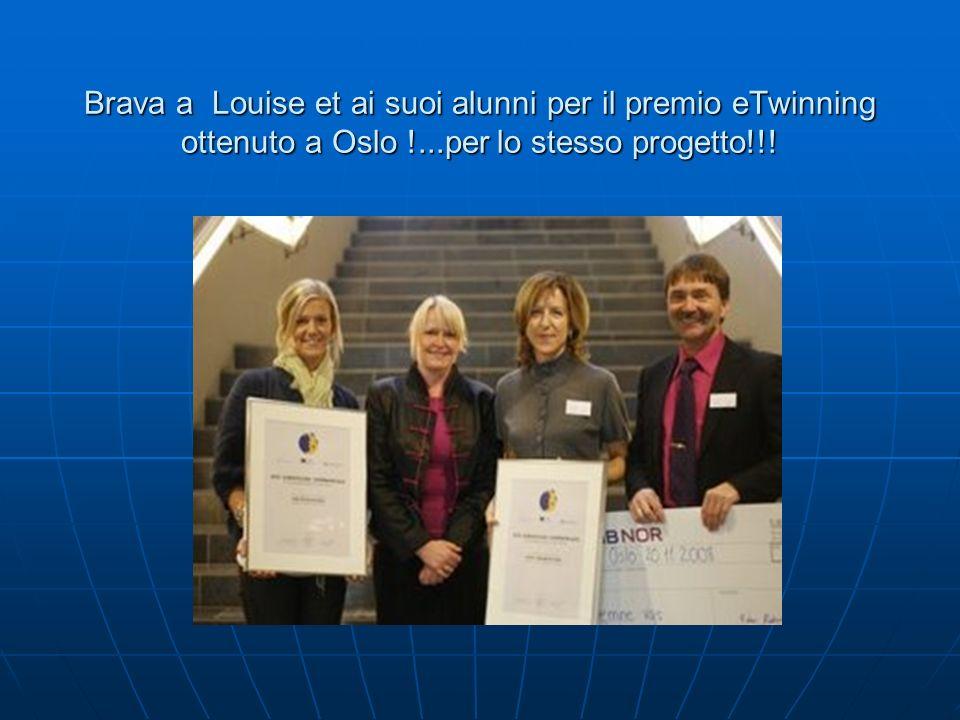 Brava a Louise et ai suoi alunni per il premio eTwinning ottenuto a Oslo !...per lo stesso progetto!!!