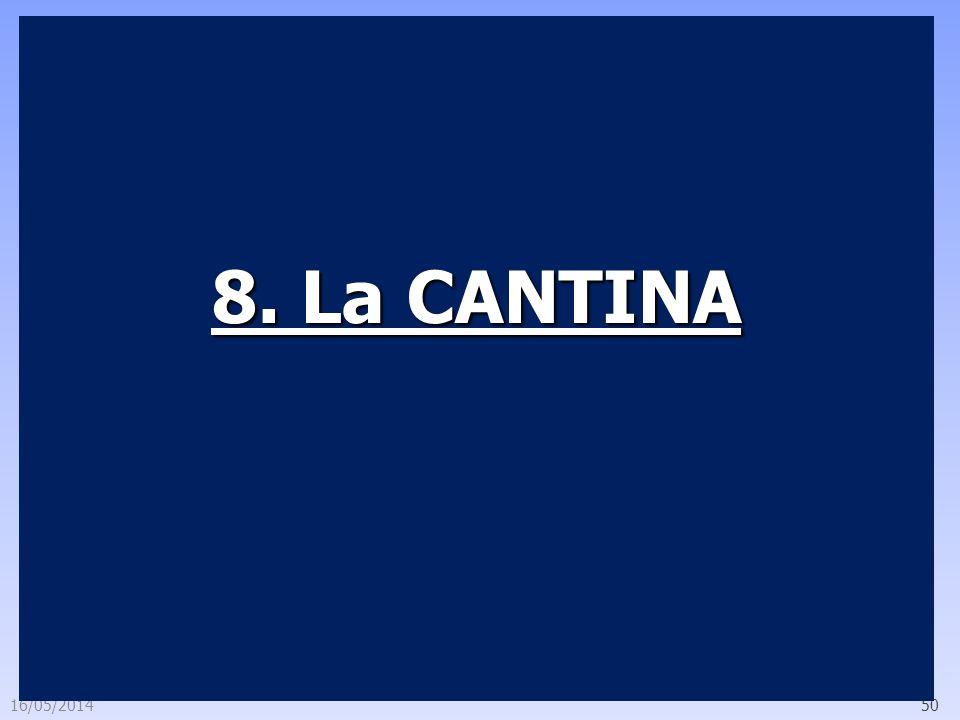 16/05/201450 8. La CANTINA