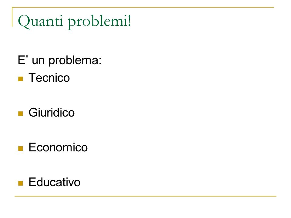 Quanti problemi! E un problema: Tecnico Giuridico Economico Educativo