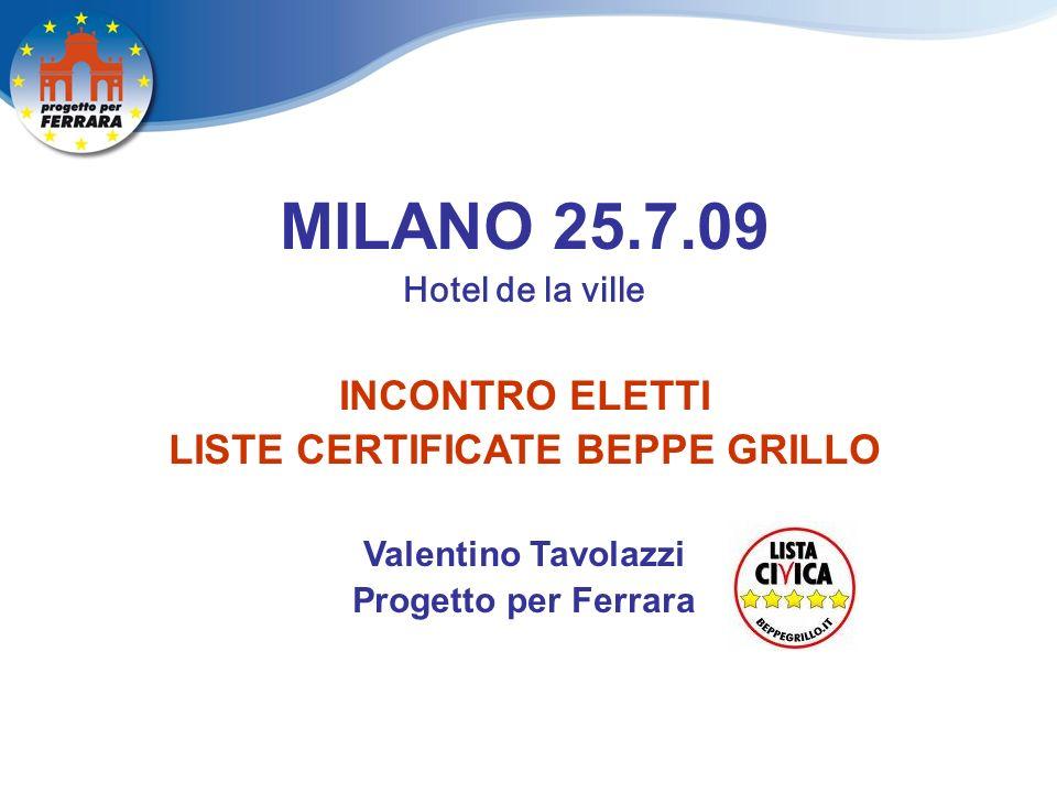 MILANO 25.7.09 Hotel de la ville INCONTRO ELETTI LISTE CERTIFICATE BEPPE GRILLO Valentino Tavolazzi Progetto per Ferrara
