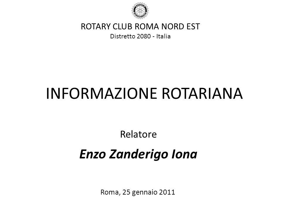 ROTARY CLUB ROMA NORD EST Distretto 2080 - Italia INFORMAZIONE ROTARIANA Relatore Enzo Zanderigo Iona Roma, 25 gennaio 2011