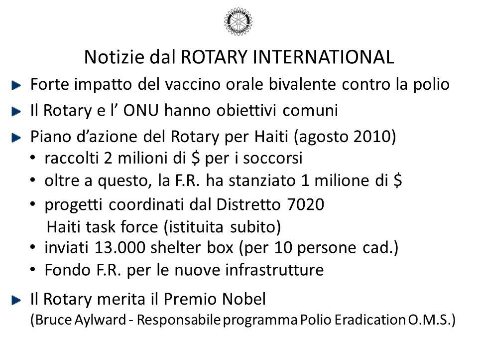 Notizie dal ROTARY INTERNATIONAL Forte impatto del vaccino orale bivalente contro la polio Il Rotary e l ONU hanno obiettivi comuni Piano dazione del