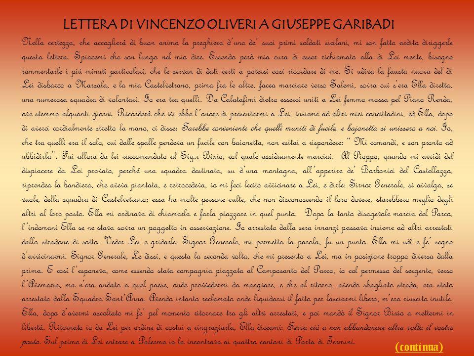 Nella certezza, che accoglierà di buon animo la preghiera duno de suoi primi soldati sicilani, mi son fatto ardito diriggerle questa lettera. Spiacemi