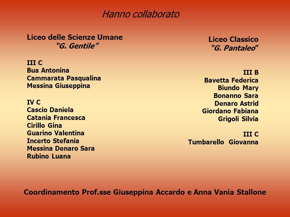 Liceo delle Scienze Umane G. Gentile III C Bua Antonina Cammarata Pasqualina Messina Giuseppina IV C Cascio Daniela Catania Francesca Cirillo Gina Gua