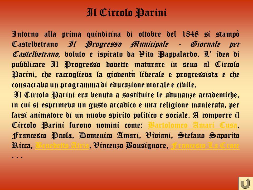 Intorno alla prima quindicina di ottobre del 1848 si stampò Castelvetrano Il Progresso Municipale - Giornale per Castelvetrano, voluto e ispirato da V