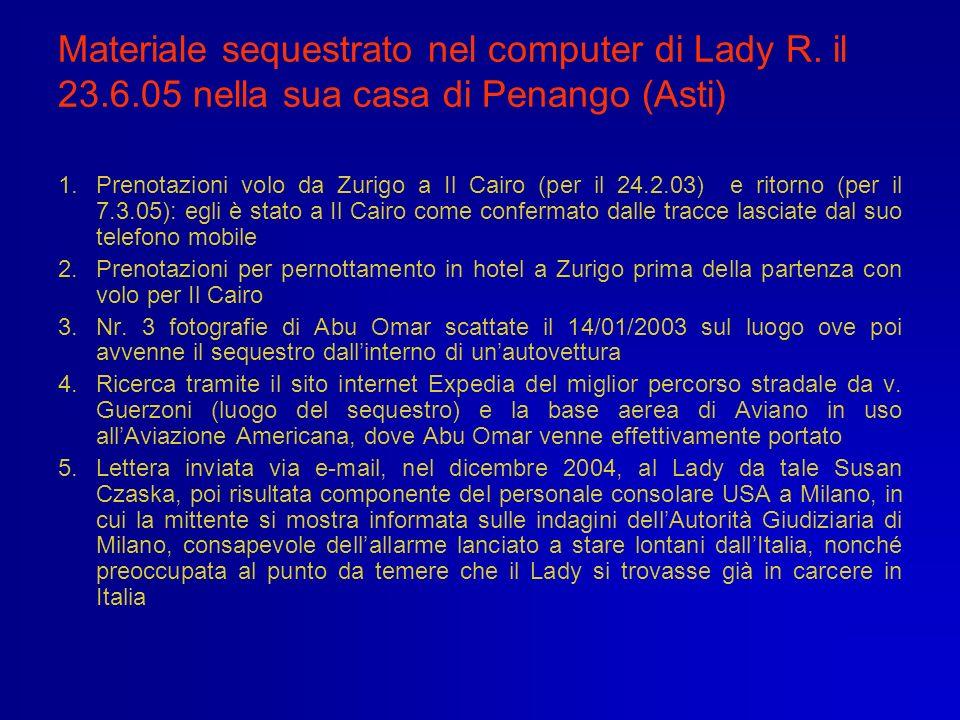 Materiale sequestrato nel computer di Lady R. il 23.6.05 nella sua casa di Penango (Asti) 1.Prenotazioni volo da Zurigo a Il Cairo (per il 24.2.03) e