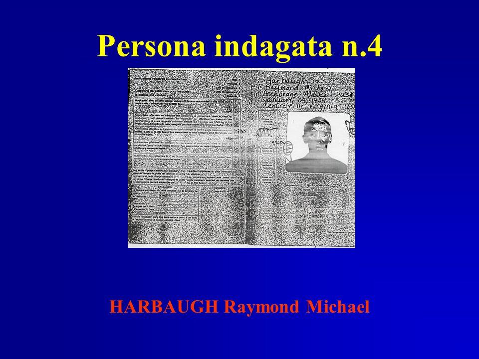 Persona indagata n.4 HARBAUGH Raymond Michael