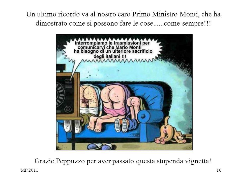 MP 201110 Un ultimo ricordo va al nostro caro Primo Ministro Monti, che ha dimostrato come si possono fare le cose......come sempre!!.