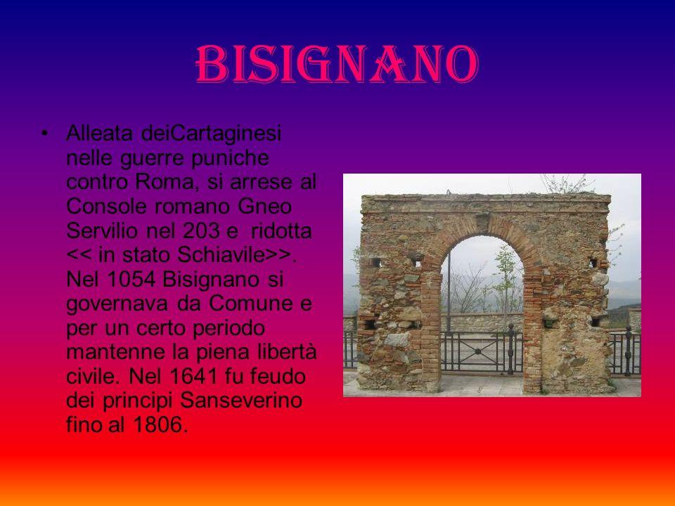 BISIGNANO Bisignano è lantica Besidiae,ricordata da Livio. Di essa si hanno notizie certe fin dal III secolo a C. Il Curia sostiene che in base ai rit