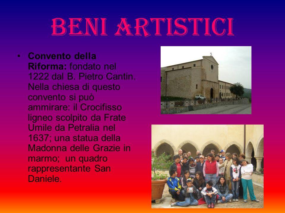 BENI ARTISTICI Convento della Riforma: fondato nel 1222 dal B.