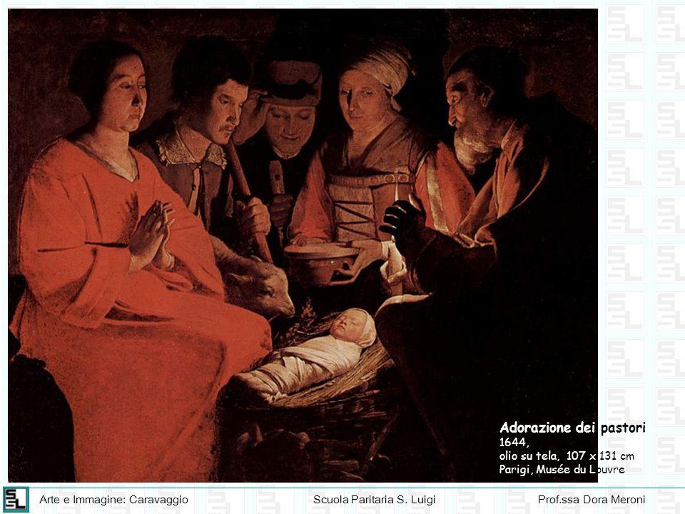 Arte e Immagine: CaravaggioScuola Paritaria S. LuigiProf.ssa Dora Meroni Adorazione dei pastori 1644, olio su tela, 107 x 131 cm Parigi, Musée du Louv