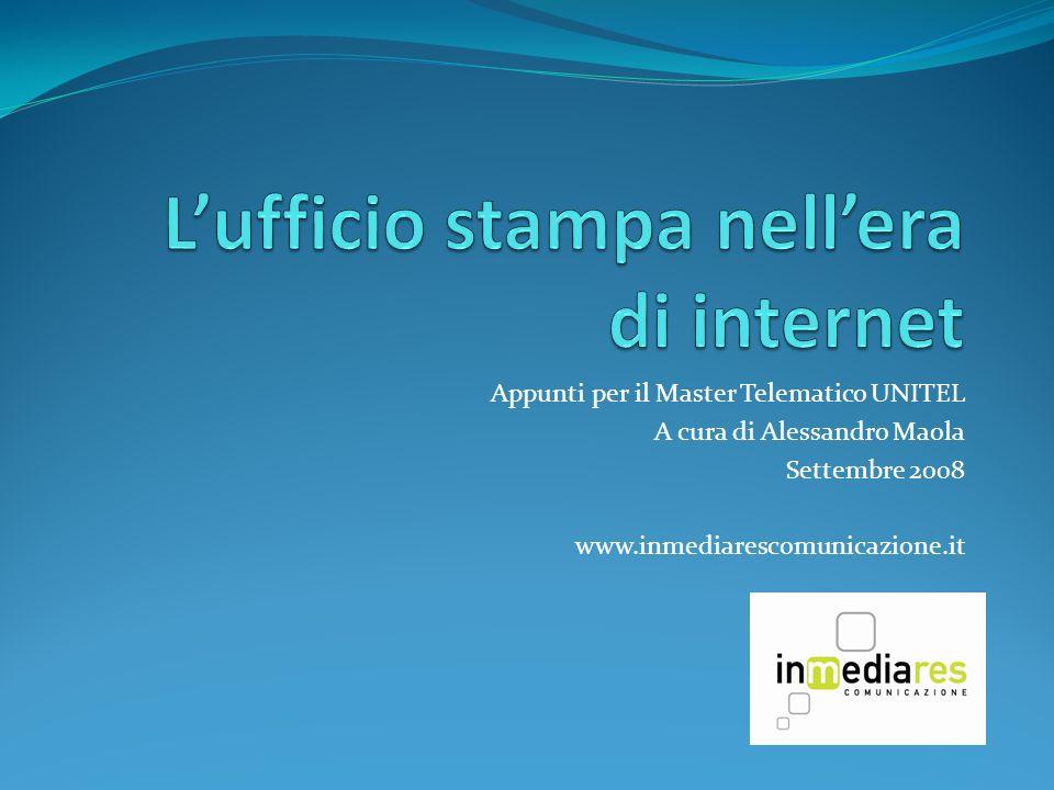 Appunti per il Master Telematico UNITEL A cura di Alessandro Maola Settembre 2008 www.inmediarescomunicazione.it