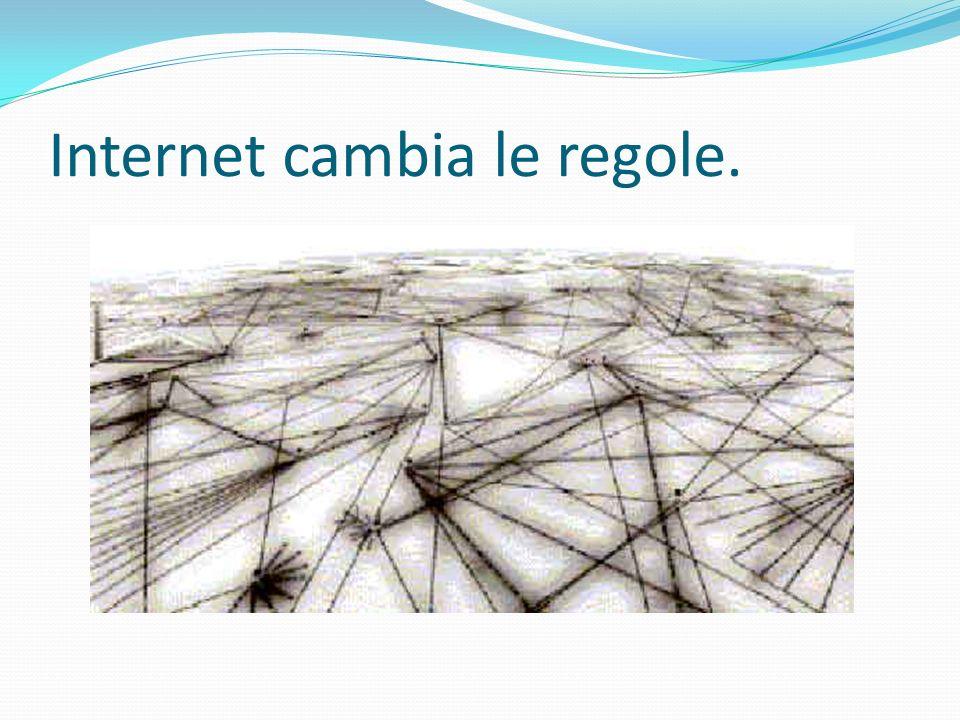 Internet cambia le regole.
